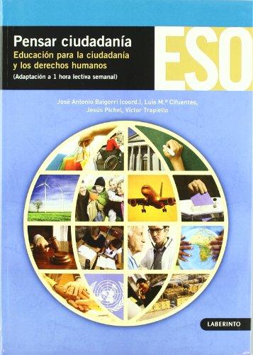 9788484833413: Pensar Ciudadanía: Educación para la ciudadania y los derechos humanos (adaptación a 1 hora lectiva semanal) - 9788484833413