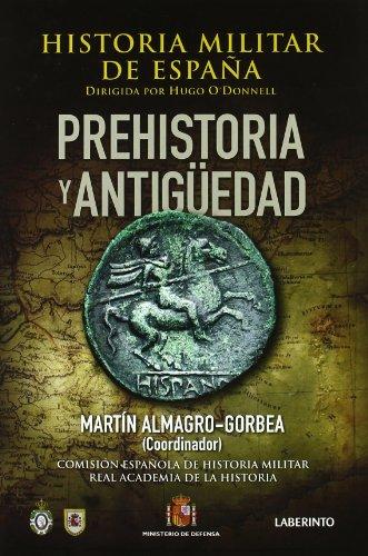 1: Prehistoria y antiguedad / Prehistory and Ancient Times: Historia Militar De Espana / ...