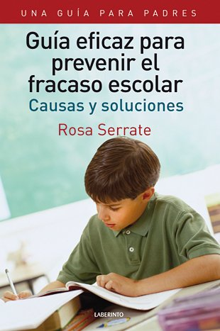 9788484834076: Guia eficaz para prevenir el fracaso escolar / Effective Guide to Preventing School Failure: Causas Y Soluciones / Causes and Solutions (Spanish Edition)