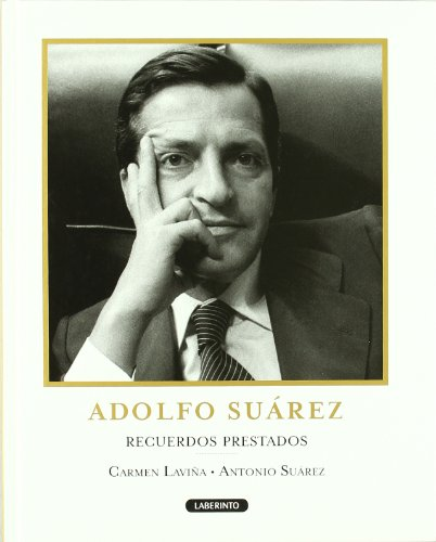 9788484834861: Adolfo Suárez: Recuerdos prestados / Borrowed Memories (Spanish Edition)
