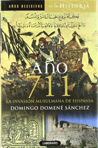 9788484835240: Ano 711 / Year 711: La invasion musulmana de Hispania / The Muslim Invasion of Hispania (Spanish Edition)