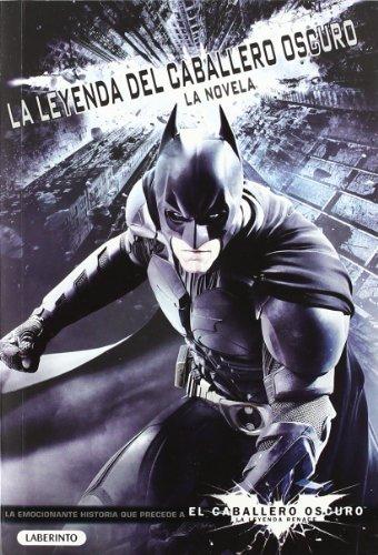 9788484836834: LA LEYENDA DEL CABALLERO OSCURO: La novela (Caballero Oscuro Leyenda)