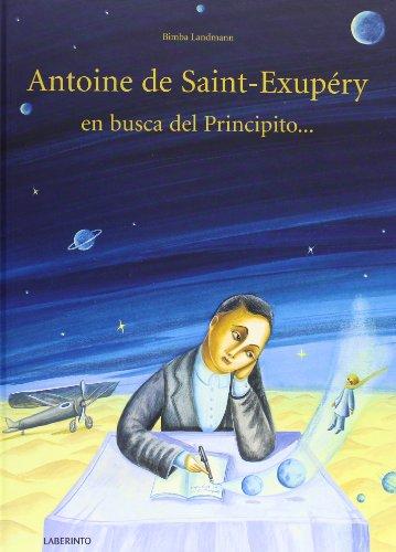 9788484837275: Antoine de Saint-Exupéry en busca del Principito... (Álbumes ilustrados; Infantil y Juvenil)