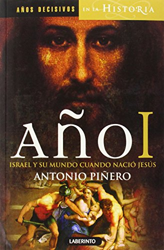 9788484837558: Año I. Israel Y Su Mundo Cuando Nació Jesús: 1 (Años decisivos en la Historia)