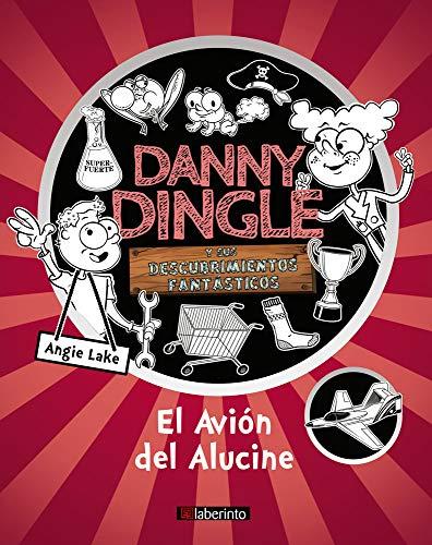 9788484839934: Danny Dingle y sus descubrimientos fantásticos: El avión Del Alucine: 3