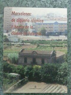 9788484840022: MARXALENES: DE ALQUERIA ISLAMICA A BARRIO DE LA CIUDAD DE VALENCIA