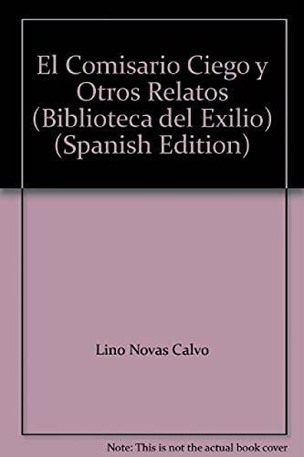 9788484851219: El Comisario Ciego y Otros Relatos (Biblioteca del Exilio) (Spanish Edition)