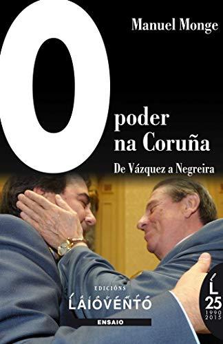 9788484872535: O poder na Coruña: De Vázquez a Negreira
