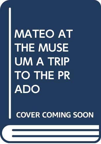 9788484880714: Mateo at the museum. A trip to the Prado