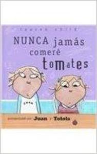 9788484880929: Nunca jamas comere tomates (LIBROS DE AUTOR)