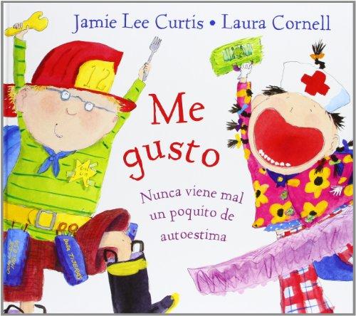 9788484881490: Me Gusto / I'm Gonna Like Me: Nunca Viene Mal Un Paco De Autoestima / Letting Off a Little Self-Esteem (Spanish Edition)