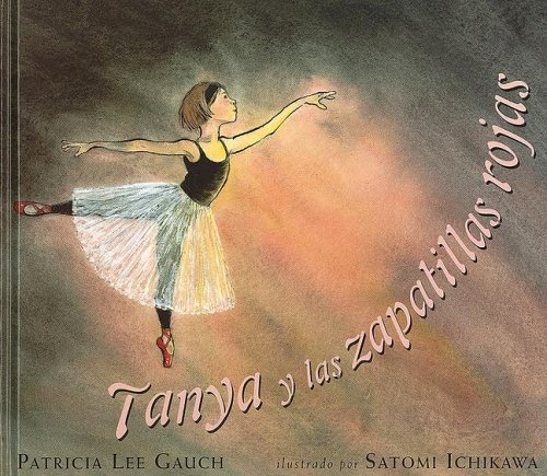 Tanya Y Las Zapatillas Rojas / Tanya: Gauch, Patricia Lee,