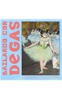 9788484881995: Bailando Con Degas (Spanish Edition)