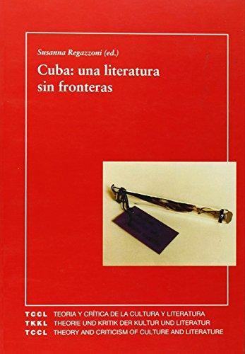 9788484890201: Cuba: Una literatura sin fronteras. Cuba: A Literature beyond Boundaries. (Spanish Edition)