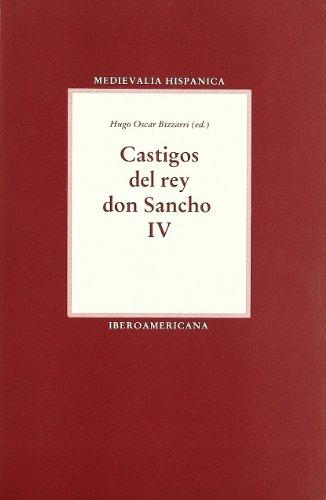 9788484890249: Castigos del rey don Sancho IV.: 6 (Medievalia Hispanica)