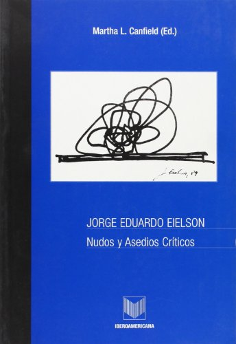 9788484890461: Jorge Eduardo Eielson. Nudos y asedios criticos (Spanish Edition)
