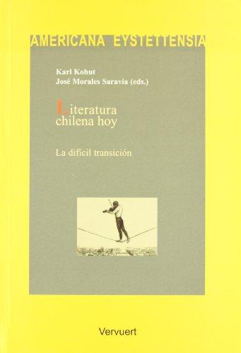 Literatura chilena hoy. La difícil transición: Kohut, Karl /