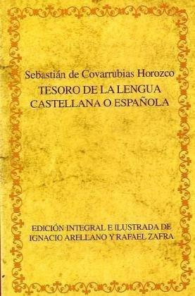9788484890744: Tesoro de la lengua castellana o española. Edición integral e ilustrada de Ignacio Arellano y Rafael Zafra. (Biblioteca áurea hispánica)