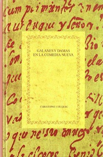 9788484890782: Galanes y damas en la comedia nueva. Una lectura funcionalista del teatro español del Siglo de Oro. (Biblioteca áurea hispánica)