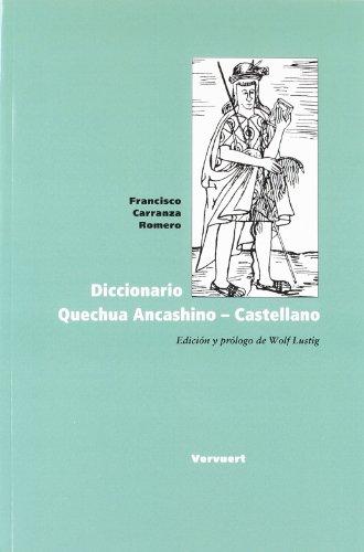 9788484890980: Diccionario Quechua Ancashino - Castellano. Edición y prólogo de Wolf Lustig.