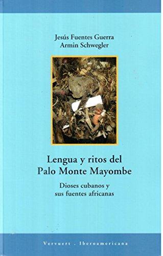 Lengua y ritos del Palo Monte Mayombe.: Jesús Fuentes Guerra;