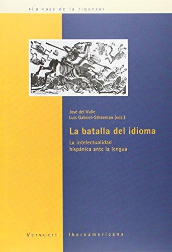 9788484891444: La batalla del idioma. La intelectualidad hispanica ante la lengua. (Spanish Edition)
