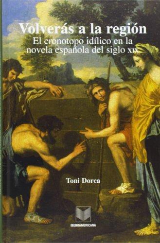 9788484891512: Volverás a la región: el cronotopo idílico en la novela española del siglo XIX (La cuestión palpitante)