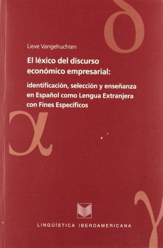 9788484891659: El lexico del discurso economico empresarial: identificacion, seleccion y ensenanza en Espanol como Lengua Extranjera con Fines Especificos (Spanish Edition)
