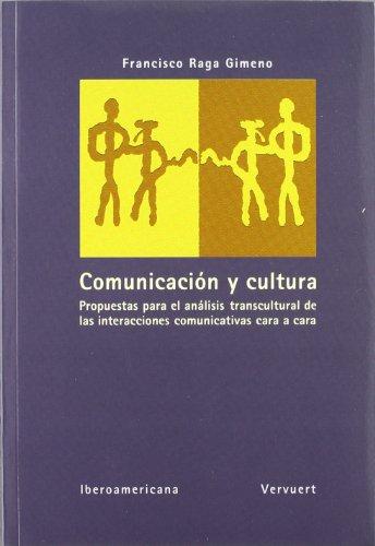 9788484891666: Comunicacion y cultura. Propuestas para el analisis transcultural de las interacciones comunicativas cara a cara (Spanish Edition)