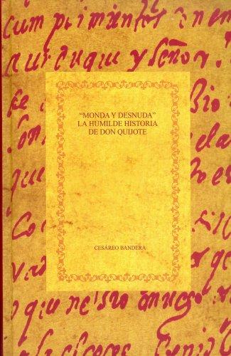 9788484891895: Monda y desnuda. La humilde historia de Don Quijote. (Spanish Edition)