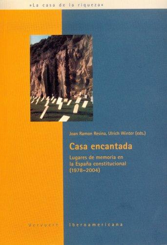 9788484891901: casa encantada. lugares de memoria en la espana constitucional (1978-2004). (Spanish Edition)