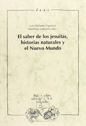 EL SABER DE LOS JESUITAS, HISTORIAS NATURALES: MILLONES FIGUEROA, LUIS