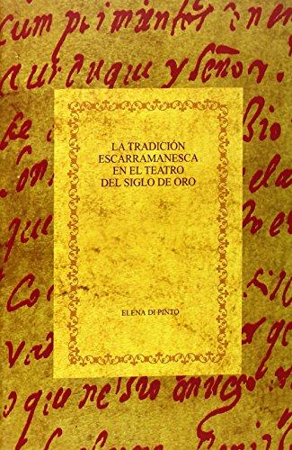 9788484892069: La tradicion escarramanesca en el teatro del Siglo de Oro. (Spanish Edition)