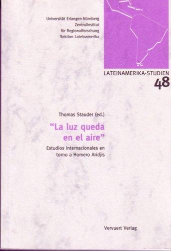 9788484892106: La luz queda en el aire. Estudios internacionales en torno a Homero Aridjis. (Erlanger Lateinamerika-Studien)