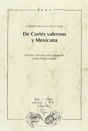 9788484892175: De Cortés valeroso, y Mexicana (Spanish Edition)