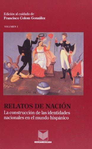 9788484892229: Relatos de Nación. La construcción de las identidades nacionales en el mundo hispánico.: 2