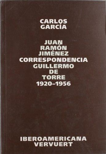 9788484892281: Correspondencia Juan Ramón Jiménez / Guillermo de Torre 1920-1956.
