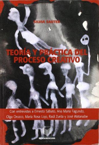 Teoria y practica del proceso creativo: Silvia Sauter