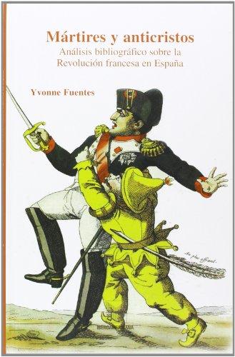 Mártires y anticristos (Spanish Edition): Yvonne, Fuentes