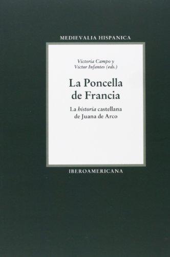 9788484892670: La Poncella de Francia. La historia castellana de Juana de Arco. (Spanish Edition)