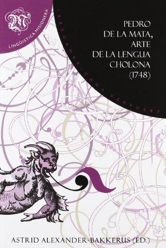Pedro de la Mata, arte de la lengua cholona 1748 - Alexander Bakkerus, Astrid