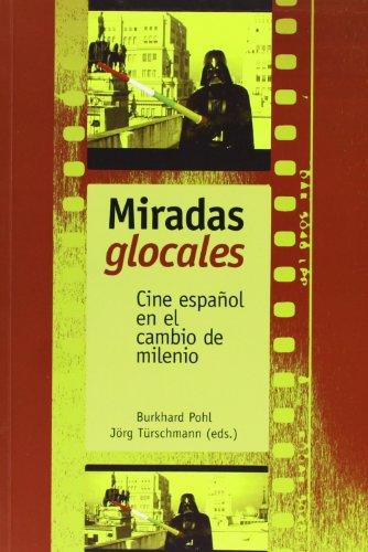 9788484893028: Miradas glocales. Cine español en el cambio de milenio.