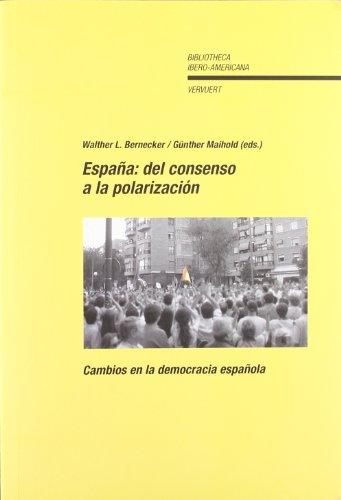 9788484893042: Espana: del consenso a la polarizacion. Cambios en la democracia espanola (Spanish Edition)