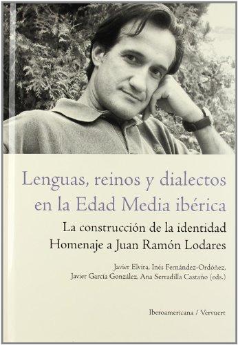 9788484893059: Lenguas, reinos y dialectos en la Edad Media ibérica. La construcción de la identidad. Homenaje a Juan Ramón Lodares.