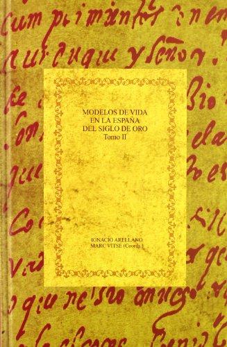 Modelos de vida en la Espana del Siglo de Oro. Tomo II: El sabio y el santo (Biblioteca Aurea ...