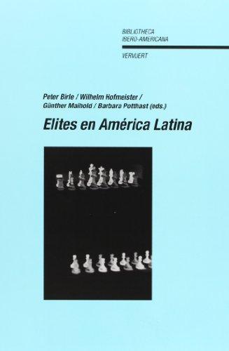 Elites en América Latina. - Birle, Peter; Wilhelm Hofmeister und Günther Maihold y Barbara Potthast (eds.)