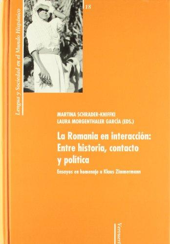 9788484893394: La Romania en interacción: Entre historia, contacto y política.: Ensayos en homenaje a Klaus Zimmermann. (Lengua y sociedad en el mundo hispánico)