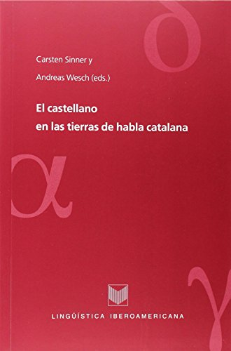 El castellano en las tierras de habla catalana. - Sinner, Carsten; Wesch, Andreas (eds.)
