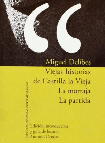 Viejas historias de Castilla la vieja. La: Delibes, Miguel