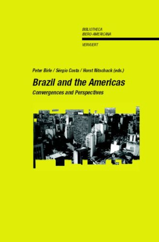 Brazil and the Americas. Convergences and Perspectives.: Costa, Sérgio, Birle,